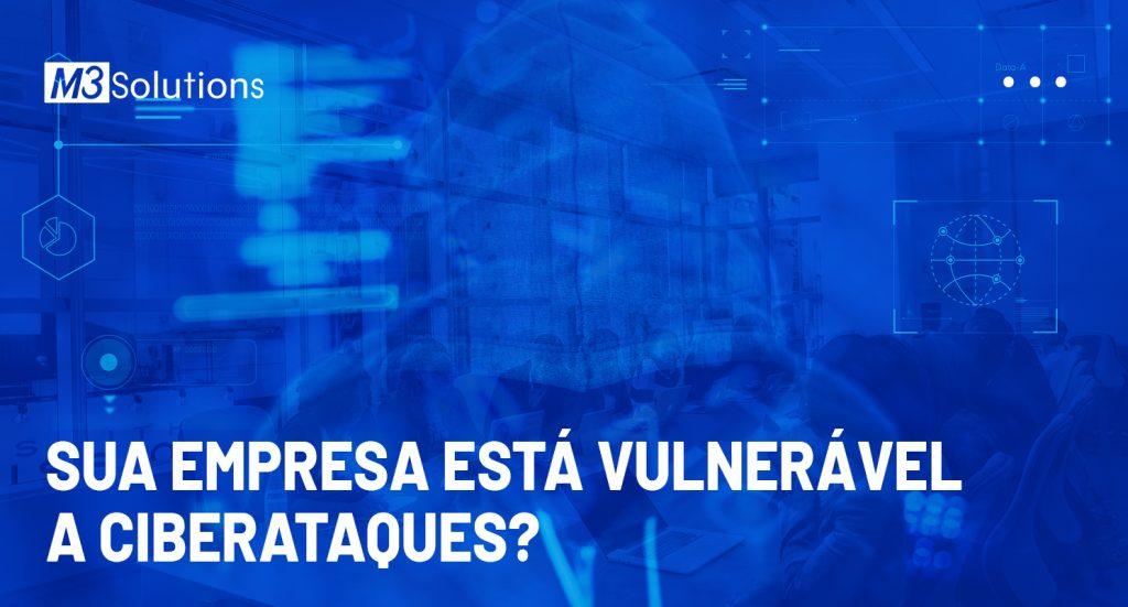 Sua empresa está vulnerável a ciberataques? (imagem)